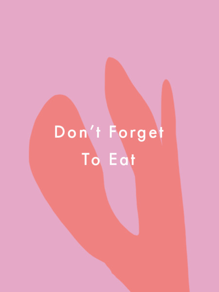 Don't Forget To Eat