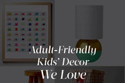 Adult-Friendly Kids' Decor 2014