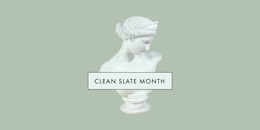 Welcome To Clean Slate Month
