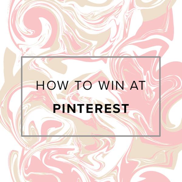 Here's How To Win Pinterest